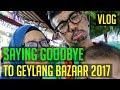 Saying Goodbye to Geylang Ramadan Bazaar 2017