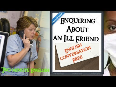 Enquiring About an Ill Friend - English conversation Free