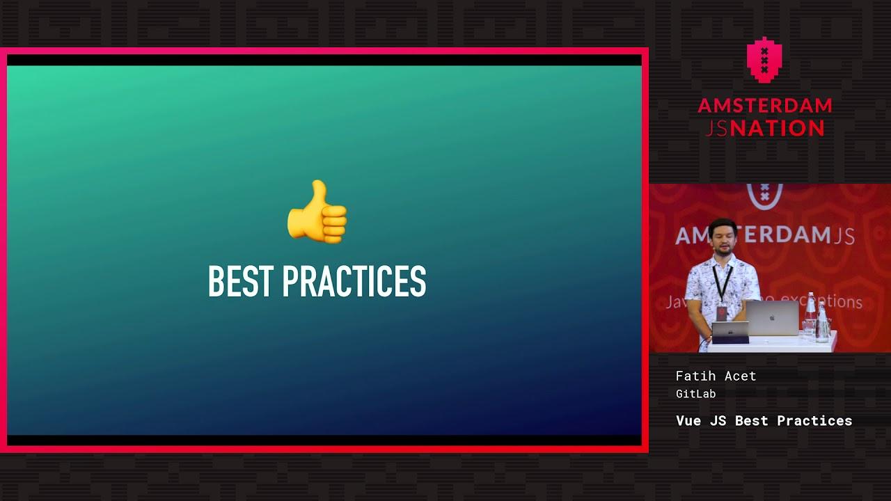 Vue JS Best Practices – Fatih Acet