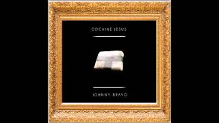 Johnny Bravo - Cocaine Jesus