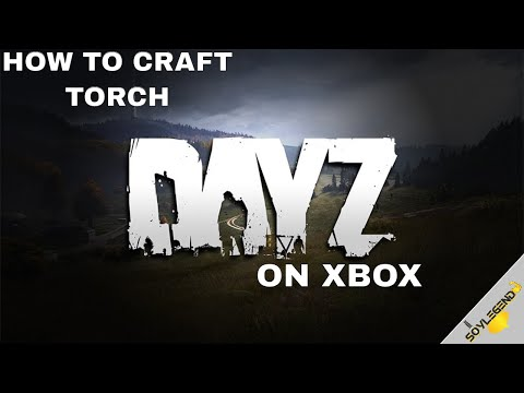 How To Craft The Torch | DayZ On Xbox