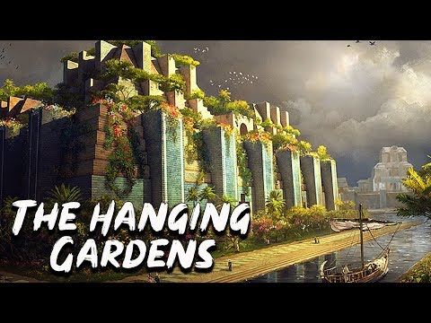 Hanging Gardens of Babylon - The Seven Wonders of the Ancient World  - See U in History