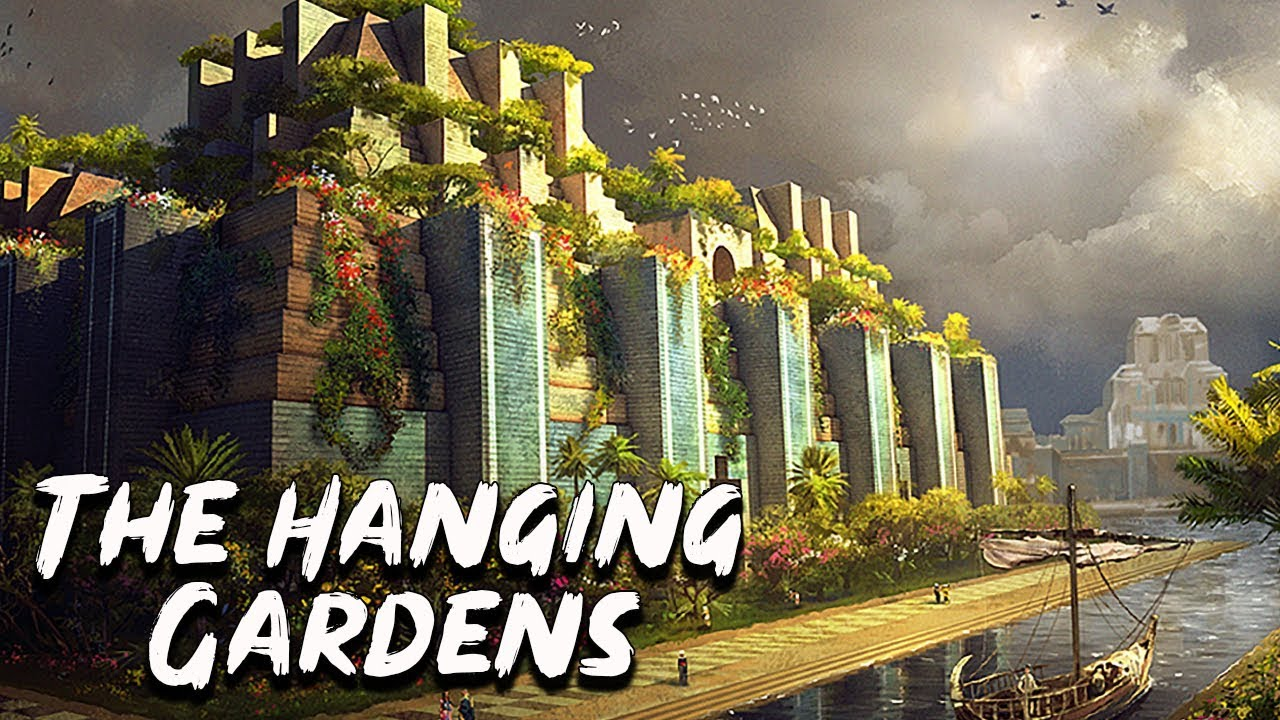 Hanging Gardens Of Babylon The Seven Wonders Of The Ancient
