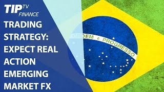 Trading Strategy: Expect real action emerging market FX