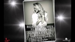 ROXANA NEMES feat GODA - VORBELE TALE