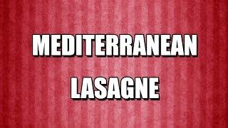 MEDITERRANEAN LASAGNE - MY3 FOODS - EASY TO LEARN