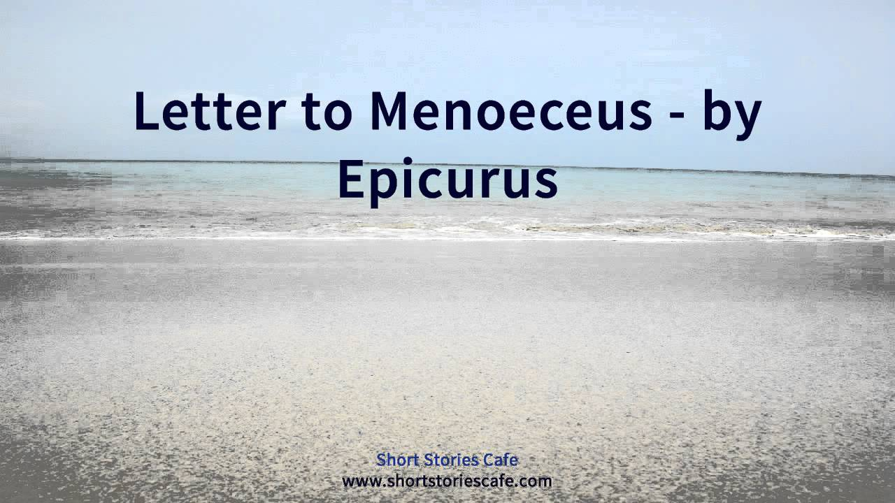 Letter to Menoeceus by Epicurus   YouTube