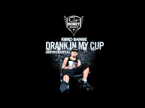 Kirko Bangz - Drank In My Cup (Instrumental) Free Mp3+FLP