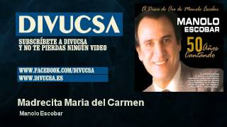 Manolo Escobar - Madrecita Maria del Carmen