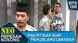 Pak RT Siap Siap Menjelang Lebaran – Neo Pepesan Kosong Eps 156