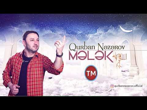 Qurban Nezerov - Meleksen Melek 2018