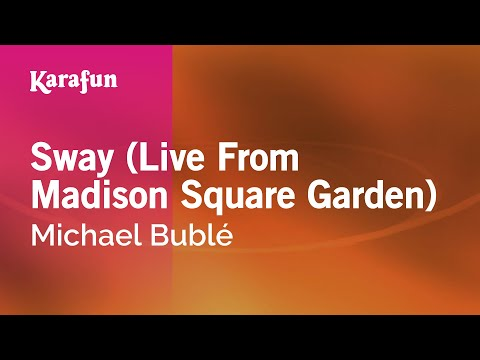 Karaoke Sway (Live From Madison Square Garden) - Michael Bublé *