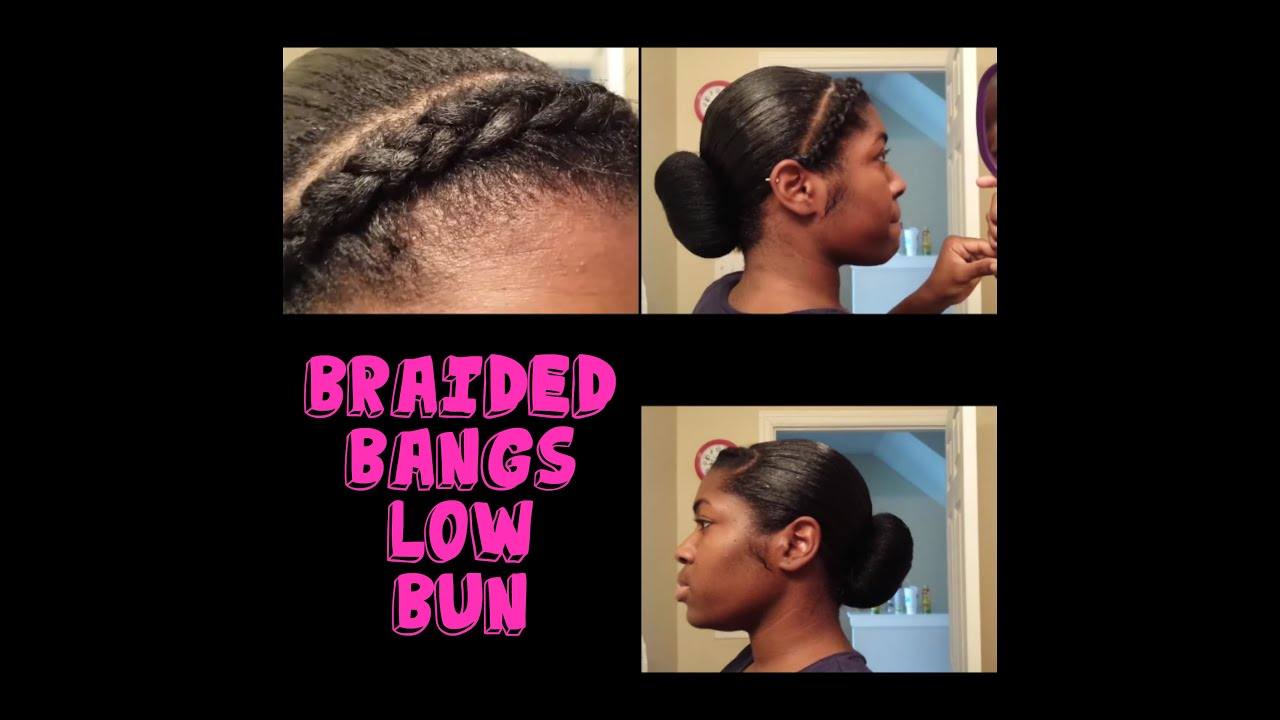 Protective Hairstyle | Relaxed | Braided Bang with Low Bun ...