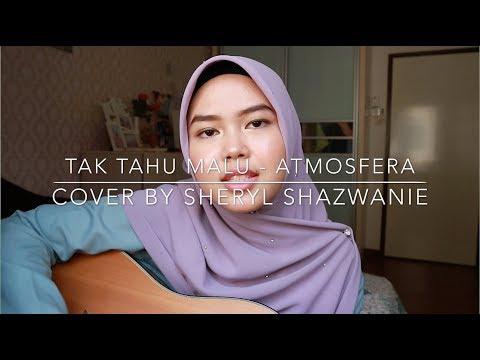 Tak Tau Malu - Atmosfera (cover By Sheryl Shazwanie)