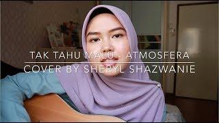Gambar cover Tak Tau Malu - Atmosfera (cover by Sheryl Shazwanie)
