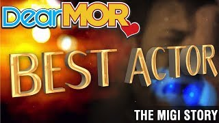 "Dear MOR"" ""Best Actor"" The Migi Story 08-29-17"