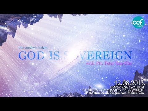 God Is Sovereign by Ptr Peter Tan Chi