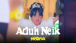 [3.07 MB] Neona - Aduh Neik | Official Video Clip