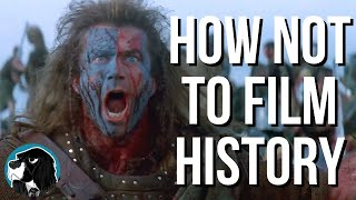 BRAVEHEART - How Not To Make A Historical Film (Part 1)