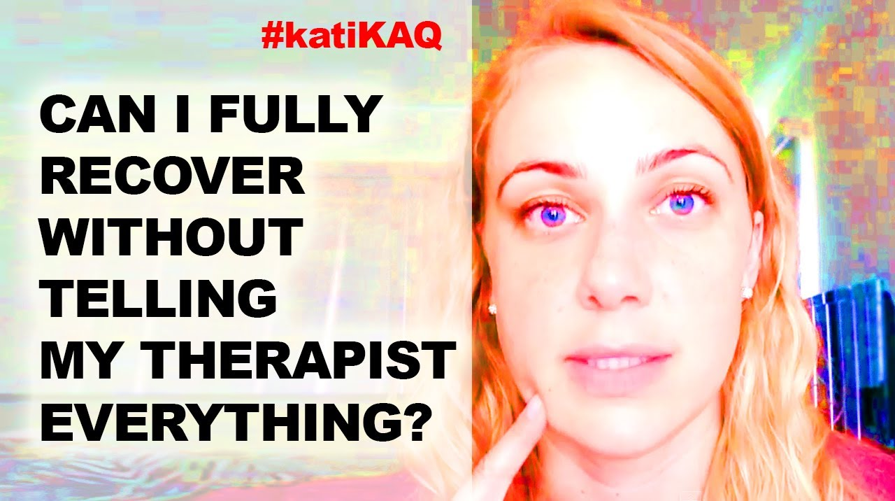 Can you recover fully without telling your therapist everything? Tumblr  Tuesday!! #KatiFAQ