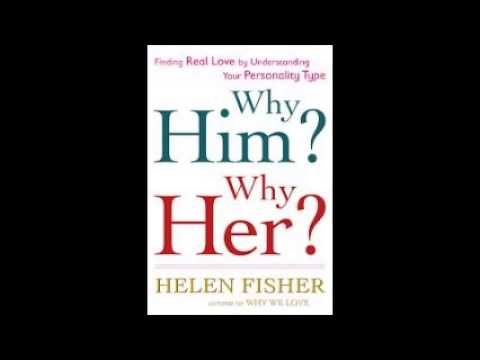Finding Real Love By Understanding Your Personality Type by Helen Fisher