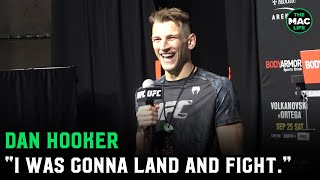 Dan Hooker: 'I agreed to come on this date, and to be on this weight. Travel doesn't change that'