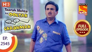 Taarak Mehta Ka Ooltah Chashmah - Ep 2545 - Full Episode - 31st August, 2018