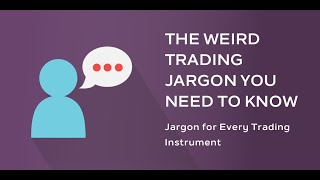 Forex Jargon, Learn Terms, Industry Speak & Trading Phrases