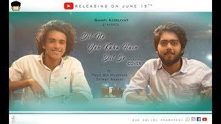 Dil Ne Yeh Kaha Hain Dil Se Cover Ft Fazil Bin Musthafa | Salman Nazeer Fly High Film
