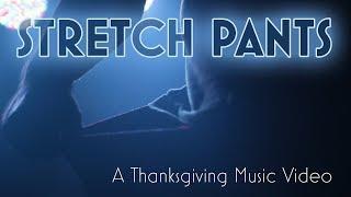 Stretch Pants A Thanksgiving Parody Music Video