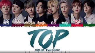 Download lagu STRAY KIDS - 'TOP' (FULL ENGLISH Ver.) Lyrics [Color Coded_Eng]