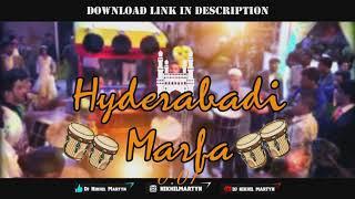 HYDERABADI MARFA | DJ NIKHIL MARTYN