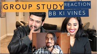 BB Ki Vines | Group Study Reaction | Reaction By RajDeep