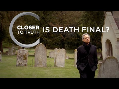 Is Death Final? | Episode 1306 | Closer To Truth