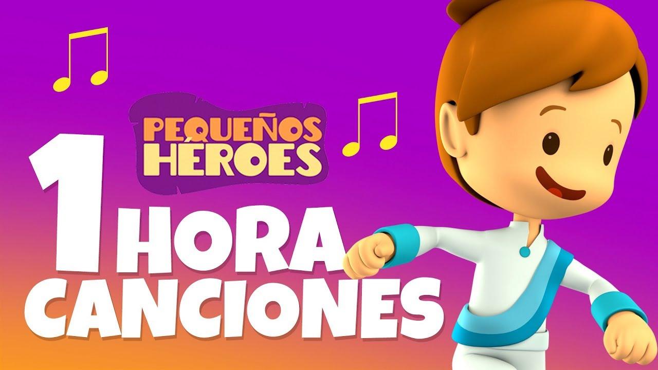 1 Hora - Las Canciones de Pequeños Héroes!