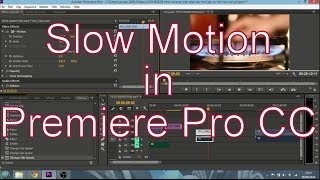 adobe premiere pro cc slow motion tutorial   eng and hindi