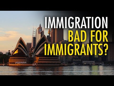 Immigration is bad — for immigrants: An Australian perspective
