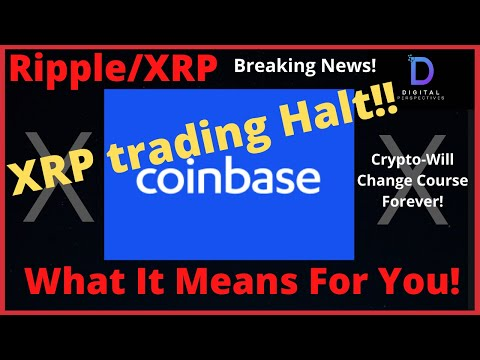 ripple/xrp-coinbase-announces-trading-halt-for-xrp,-xrp-will-never-be-the-same!