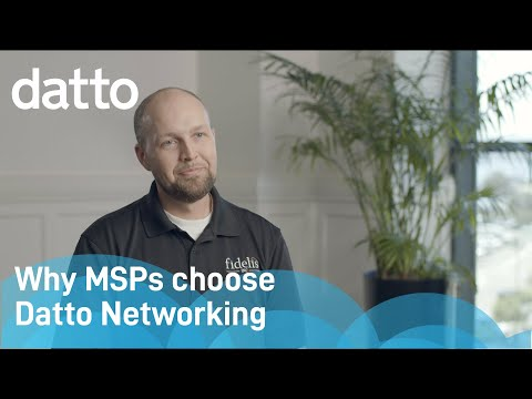 Why MSPs choose Datto Networking
