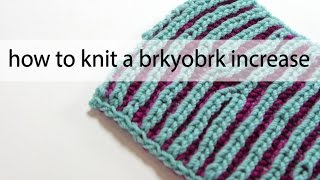 how to knit a brkyobrk increase   brioche increase   hands occupied