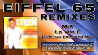 NEK - La Vita È (Eiffel 65 Extended Mix)