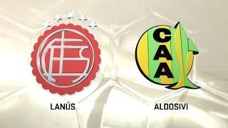 Lanús vs Aldosivi full match