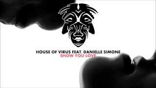 House Of Virus Feat. Danielle Simeone - Show You Love