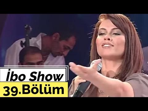 İbo Show - 39. Bölüm (Mine Koşan - Lara - Savaş Ay) (2005)