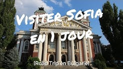 Visiter Sofia en 1 jour - City Break à Sofia [Road Trip en Bulgarie]