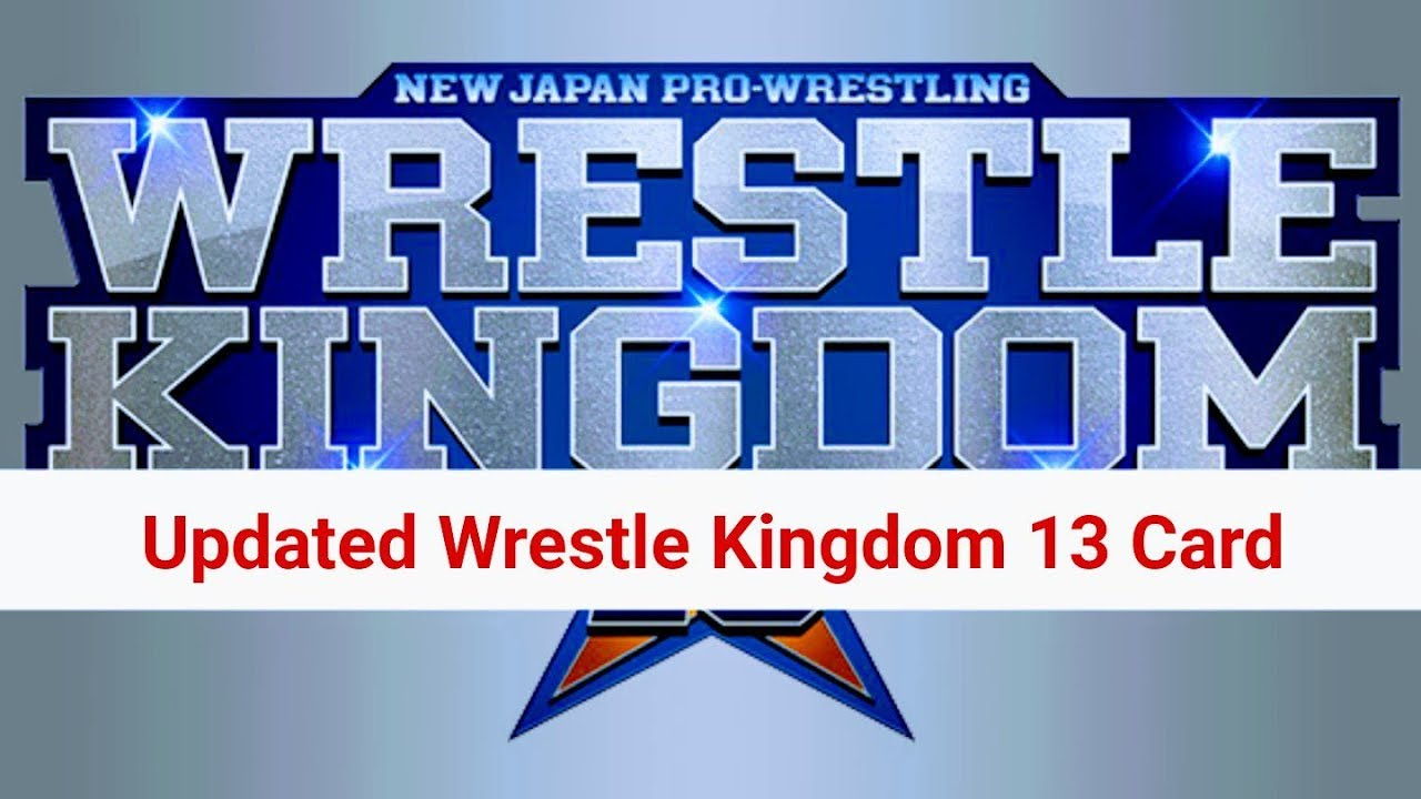 NJPW Wrestle Kingdom 13 full card  Wrestling News