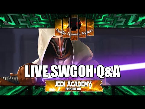 Star Wars Galaxy of Heroes Jedi Academy Episode 80 Live Q&A #swgoh