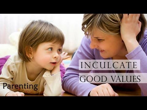How to inculcate good values into children