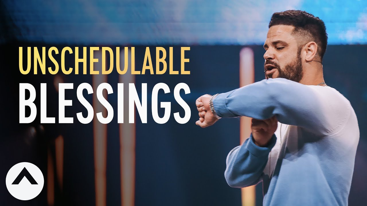 Unschedulable Blessings | Pastor Steven Furtick | Elevation Church