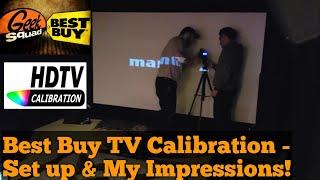 Best Buy TV Calibration - Set Up & My Impressions!